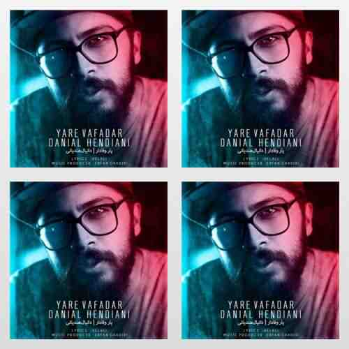 Danial Hendiani Yare Vafadar دانلود آهنگ دانیال هندیانی یار وفادار