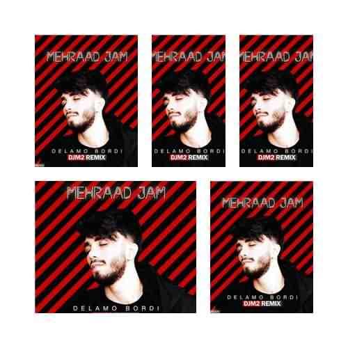 Mehraad Jam Delamo Bordi DJ M2 Remix دانلود ریمیکس آهنگ دلمو بردی مهراد جم