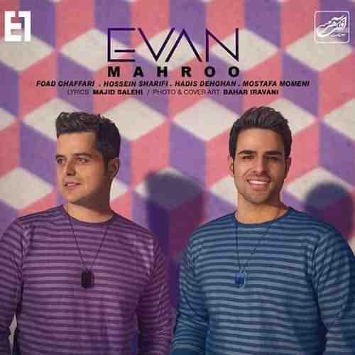 Evan Band Mahroo دانلود آهنگ ایوان بند مهرو