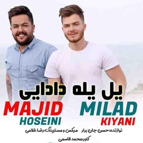 Majid Hosseini Ft Milad Kiani Yal Yale Dadaie دانلود آهنگ مجید حسینی و میلاد کیانی یل یل دادایی