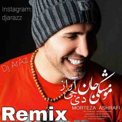 Morteza Ashrafi Mo Meshki Jan Remix By Dj Araz دانلود ریمیکس آهنگ مو مشکی جان مرتضی اشرفی