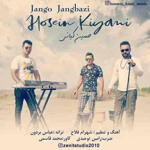 Hossein Kiani Jango Jang Bazi دانلود آهنگ حسین کیانی جنگ و جنگ بازی