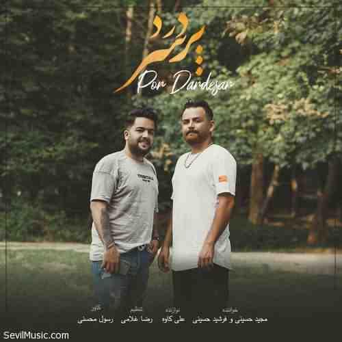 Majid Hosseini Ft Farshid Hosseini Por Dardesar دانلود آهنگ مجید حسینی و فرشید حسینی پر دردسر