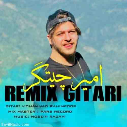 Amir Chitgar Remix Guitari دانلود آهنگ امیر چیتگر ریمیکس گیتاری
