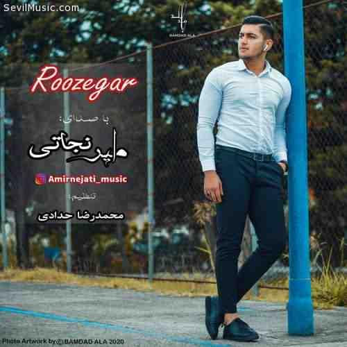 Amir Nejati Roozegar دانلود آهنگ امیر نجاتی روزگار