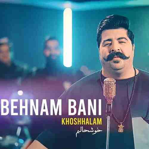Behnam Bani Khoshhalam دانلود آهنگ بهنام بانی خوشحالم