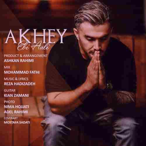 Ebi Aali Akhey دانلود آهنگ ابی عالی آخی