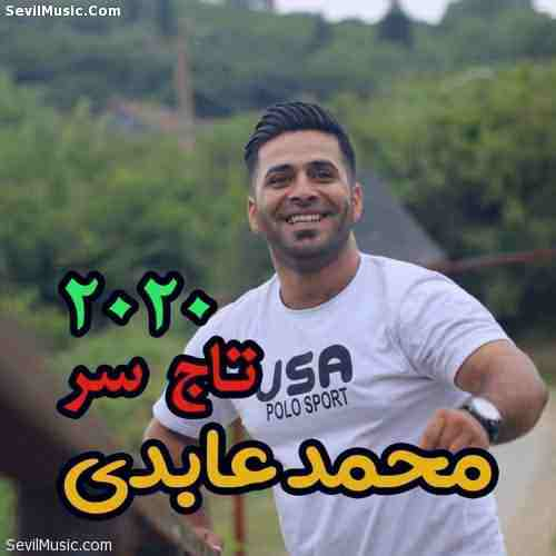 Mohammad Abedi Taje Sar دانلود آهنگ محمد عابدی تاج سر
