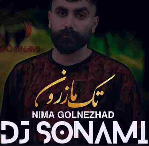 Nima golnezhad Tak mazeron Dj Sonami Remix دانلود ریمیکس دیجی سونامی آهنگ تک مازرون نیما گلنژاد