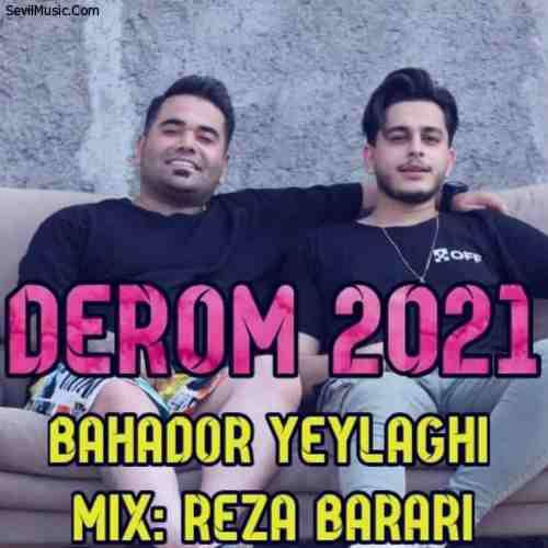 Bahadour Yeylaghi Derom 2021 دانلود آهنگ دروم ۲۰۲۱ بهادر ییلاقی