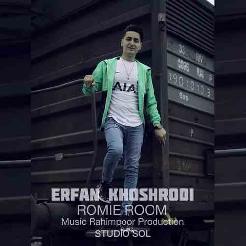 Erfan Khoshroudi Roomieh Room دانلود آهنگ عرفان خشرودی رومیه روم