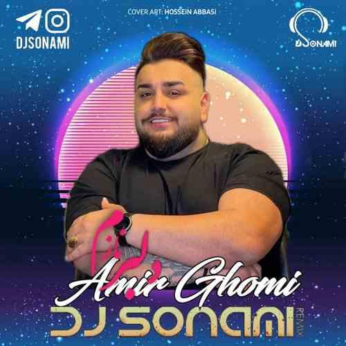 Amir Ghomi Delbare Nazam Dj Sonami Remix دانلود ریمیکس آهنگ دلبر نازم بیا که من جلو همه بهت بنازم
