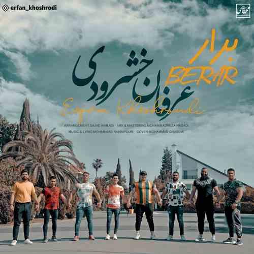 Erfan Khoshroudi Berar دانلود آهنگ عرفان خشرودی برار