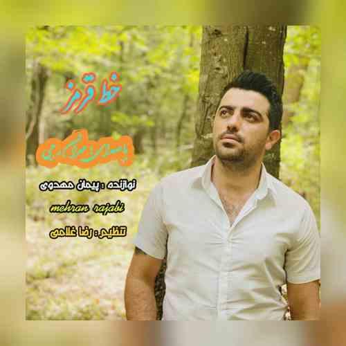 Mehran Rajabi Khate Ghermez دانلود آهنگ مهران رجبی خط قرمز