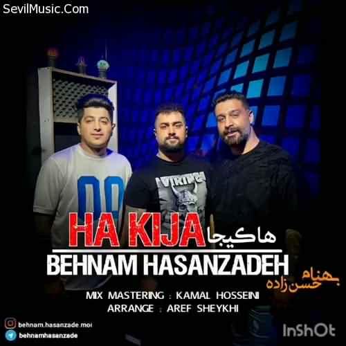 Behnam Hasanzadeh Ha Kija دانلود آهنگ بهنام حسن زاده ها کیجا